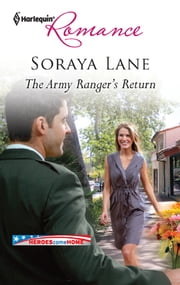 The Army Ranger's Return - A Single Dad Romance ebook by Soraya Lane