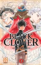 Black Clover T02 ebook by Yuki Tabata, Yuki Tabata