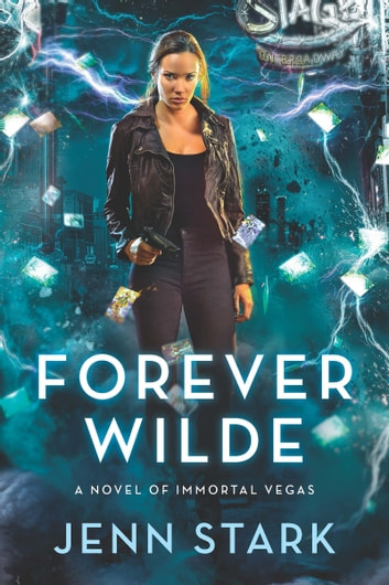 Forever Wilde - Immortal Vegas, Book 6 ebook by Jenn Stark