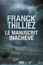 Le Manuscrit inachevé ebook by Franck THILLIEZ