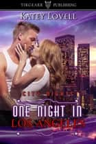 One Night in Los Angeles ebook by Katey Lovell