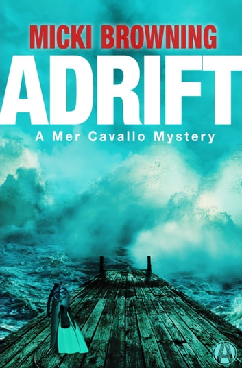 Adrift - A Mer Cavallo Mystery ebook by Micki Browning