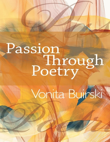 Passion Through Poetry ebook by Vonita Buirski