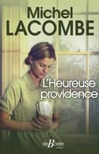 L'Heureuse providence ebook by Michel Lacombe