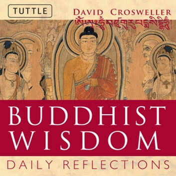 Buddhist Wisdom - Daily Reflections ebook by David Crosweller