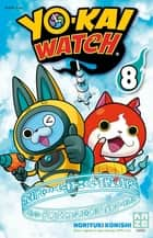 Yo-Kai Watch T08 ebook by LEVEL-5, Noriyuki Konishi