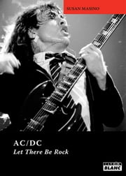 AC/DC - Let there be rock  eBook par Susan Masino