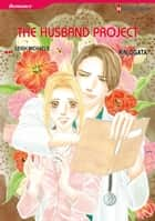 The Husband Project (Harlequin Comics) - Harlequin Comics ebook by Leigh Michaels, Rin Ogata