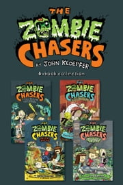 Zombie Chasers 4-Book Collection - The Zombie Chasers, Undead Ahead, Sludgment Day, Empire State of Slime ebook by John Kloepfer,Steve Wolfhard