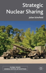 Strategic Nuclear Sharing ebook by Julian Schofield