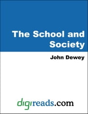 The School and Society ebook by Dewey, John