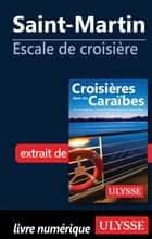 Saint-Martin - Escale de croisière ebook by Collectif