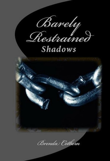 Barely Restrained (Shadows v.3) ebook by Brenda Cothern