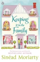 Keeping It In the Family ebook by Sinéad Moriarty