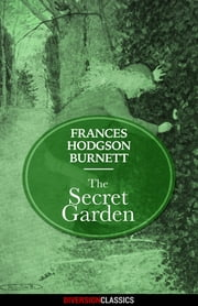 The Secret Garden (Diversion Classics) ebook by Frances Hodgson Burnett