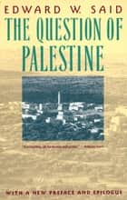 The Question of Palestine ebook by Edward W. Said