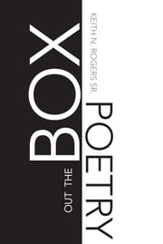 OUT THE BOX POETRY ebook by Keith N. Rogers Sr.