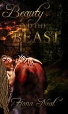Beauty And The Beast ebook by Fiona Neal