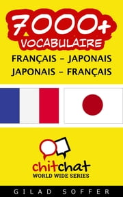 7000+ vocabulaire Français - Japonais ebook by Gilad Soffer