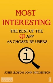 Most Interesting - The Best of the QI App as Chosen by Users ebook by John John,John Lloyd,John Mitchinson,Lloyd Mitchinson