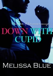 Down With Cupid ebook by Melissa Blue