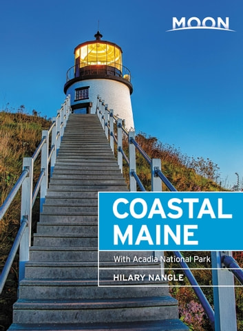 Moon Coastal Maine - With Acadia National Park eBook by Hilary Nangle