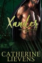 Xander ebook by Catherine Lievens