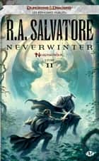 Neverwinter - Neverwinter, T2 ebook by R.A. Salvatore