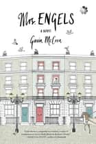 Mrs. Engels - A Novel ebook by Gavin McCrea
