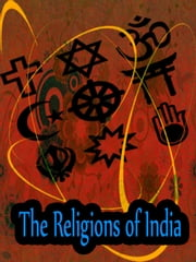 The Religions Of India - Handbooks On The History Of Religions ebook by MORRIS JASTROW