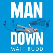Man Down - Why Men Are Unhappy and What We Can Do About It audiobook by Matt Rudd