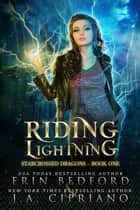 Riding Lightning - Starcrossed Dragons, #1 ebook by Erin Bedford