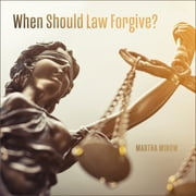 When Should Law Forgive? audiobook by Martha Minow