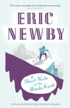 A Short Walk in the Hindu Kush ebook by Eric Newby