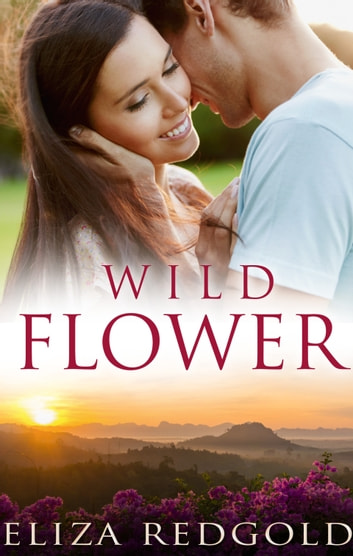 Wild Flower ebook by Eliza Redgold
