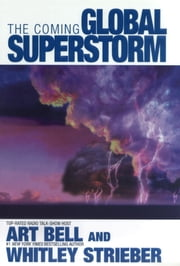 The Coming Global Superstorm ebook by Art Bell,Whitley Strieber