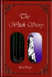 The Witch Story ebook by EriQ LeRouge