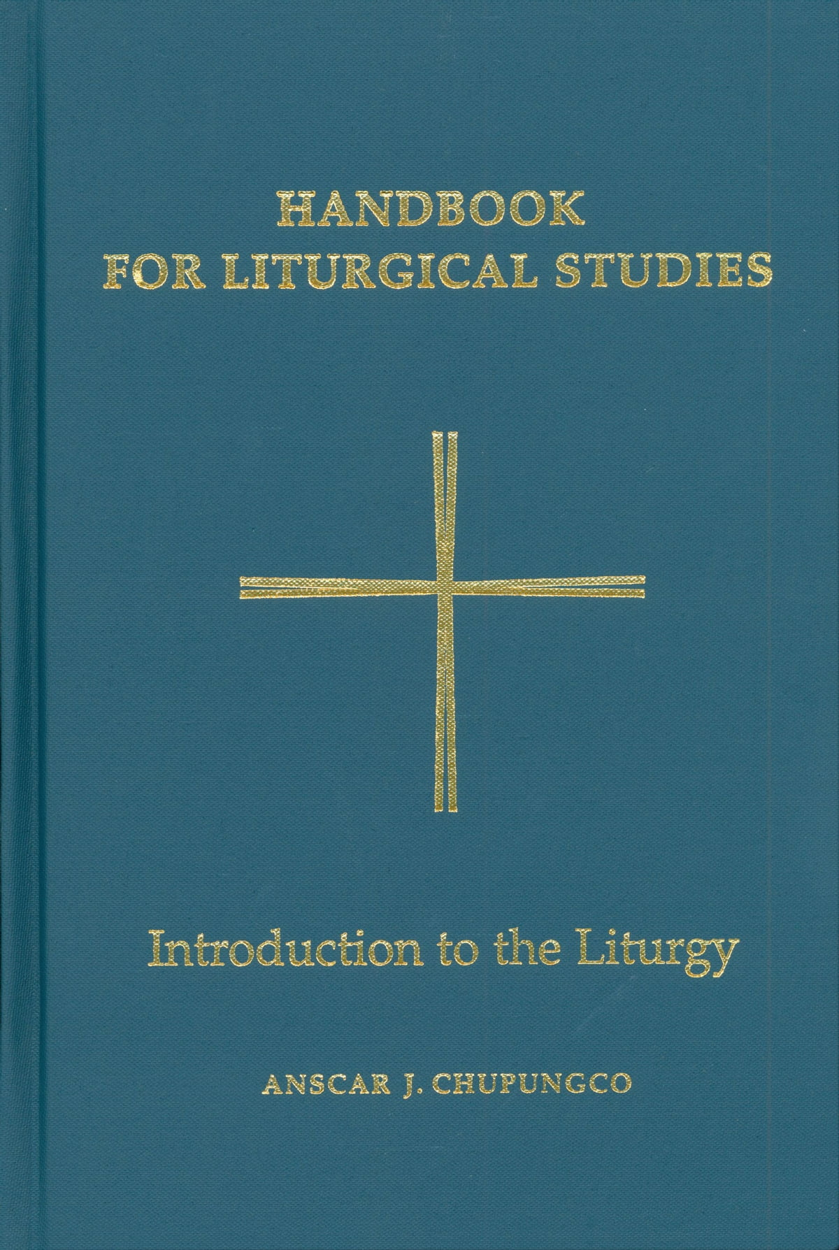 Handbook for Liturgical Studies, Volume I eBook by - 9780814662861 |  Rakuten Kobo