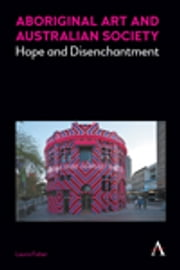 Aboriginal Art and Australian Society - Hope and Disenchantment ebook by Laura Fisher
