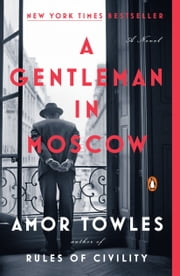 A Gentleman in Moscow - A Novel ekitaplar by Amor Towles