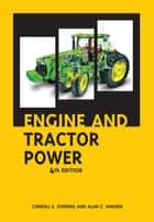 Engine and Tractor Power 4th Edition ebook by Carroll E. Goering, Alan C. Hansen