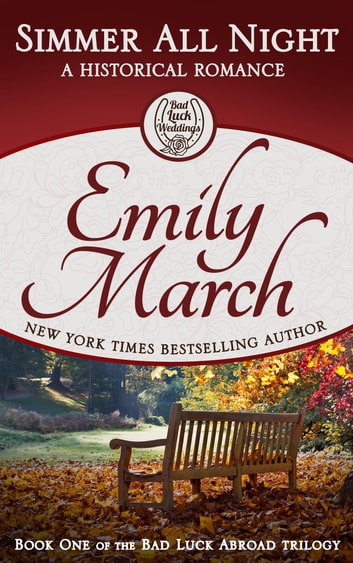 Simmer All Night - Bad Luck Abroad Trilogy, Book 1 ebook by Emily March