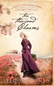 Ten Thousand Charms ebook by Allison K. Pittman