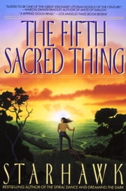 The Fifth Sacred Thing ebook by Starhawk