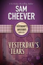 Yesterday's Tears ebook by Sam Cheever