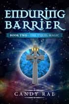 Enduring Barrier (T'Quel Magic 2) ebook by Candy Rae