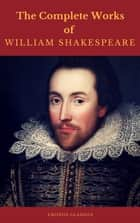 The Complete Works of William Shakespeare (Cronos Classics) ebook by William Shakespeare, Cronos Classics