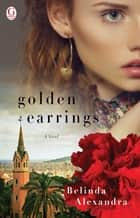 Golden Earrings ebook by Belinda Alexandra