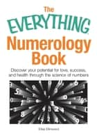 Numerology - Meaning of numbers and their interpretation eBook by