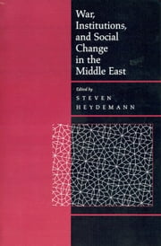 War, Institutions, and Social Change in the Middle East ebook by Heydemann, Steven